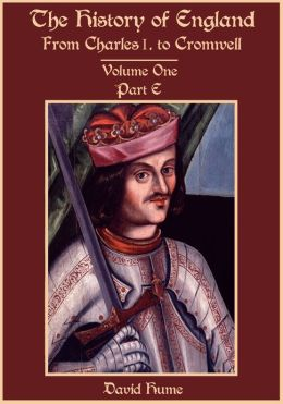 The History of England : From Charles I. to Cromwell, Volume One, Part E (Illustrated)