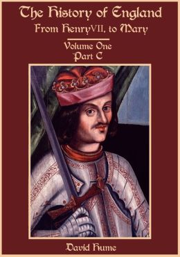 The History of England : From Henry VII. to Mary, Volume One, Part C (Illustrated)