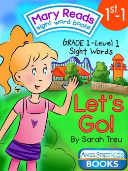 Mary Reads Sight Word Books 1st-1 - Let's Go