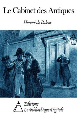 le cabinet des antiques by honore de balzac 2940016522456 nook book ebook barnes noble