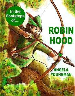 In the Footsteps of Robin Hood (In the Footsteps of...., #1)