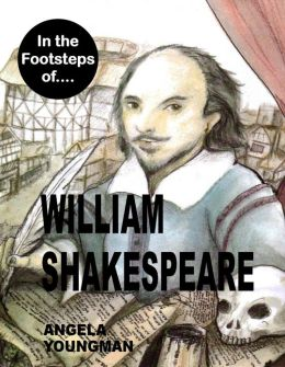 In the Footsteps of William Shakespeare (In the Footsteps of...., #7)