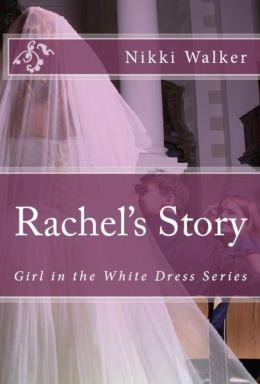 Girl in the White Dress: Rachel's Story