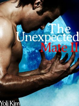 Unexpected Mate II (Reluctant Gay Werewolf Erotica.)