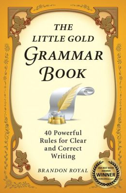 The Little Gold Grammar Book: Mastering the Thinking Skills That Unlock the Power of Writing (2nd Edition)