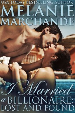 I Married a Billionaire: Lost and Found (Contemporary Romance)