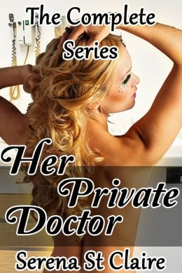 Her Private Doctor - The Complete Series 3 Story Bundle