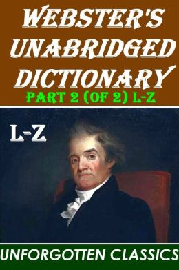 Webster's Unabridged Dictionary: PART 2 (OF 2)