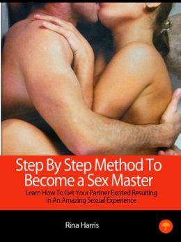 Step By Step Method To Become A Sex Master