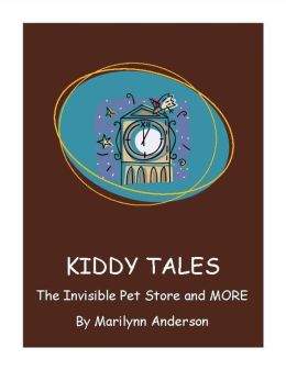KIDDY TALES ~~ THE INVISIBLE PET STORE ~~ Also Featured: