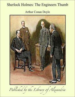 Sherlock Holmes: The Engineers Thumb