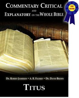 Commentary Critical and Explanatory on the Whole Bible - Book of Titus
