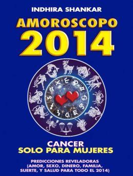 CANCER-AMOROSCOPO 2014 (SOLO PARA MUJERES)