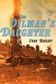 Book Cover Image. Title: The Oilman's Daughter, Author: Evan Ratliff