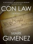 Book Cover Image. Title: Con Law, Author: Mark Gimenez