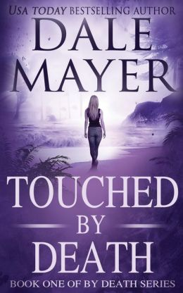 Touched by Death (Book 1 of By Death Series)
