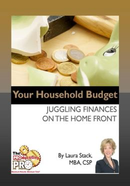 Your Household Budget - Juggling Finances on the Home Front