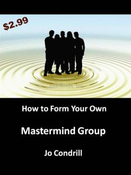 How to Form Your Own Mastermind Alliance