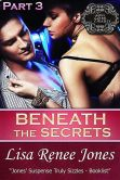 Beneath the Secrets, Part Three (Tall, Dark & Deadly)