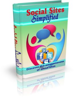 Social Sites Simplified - Discover The Awesomeness Of Social Sites