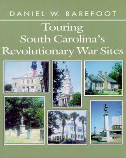 Touring South Carolina's Revolutionary War Sites