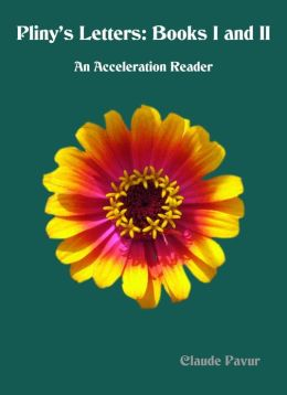 Pliny's Letters, Books 1 and 2: An Acceleration Reader