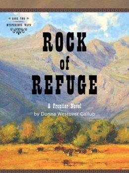 Rock of Refuge: A Frontier Novel