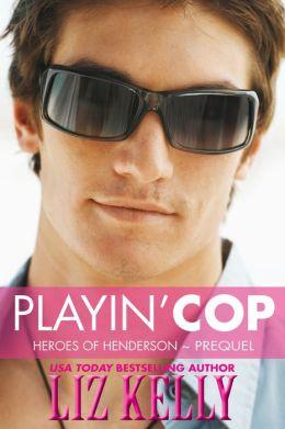 Playin Cop (Heroes of Henderson ~ Prequel)