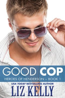 Good Cop (Heroes of Henderson ~ Book 1)