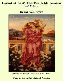 Found at Last: The Veritable Garden of Eden