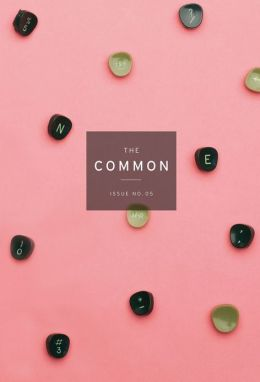 The Common: A Modern Sense of Place: Issue 05