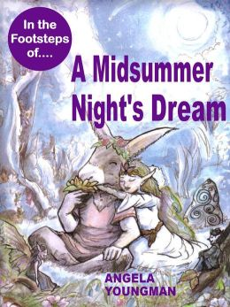 In the Footsteps of A Midsummer Night's Dream (In the Footsteps of...., #11)