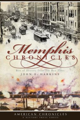 Memphis Chronicles (TN): Bits of History from the Best Times (American Chronicles