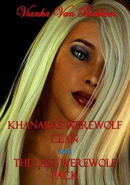 Khanaras Werewolf Clan and The Last Werewolf Pack