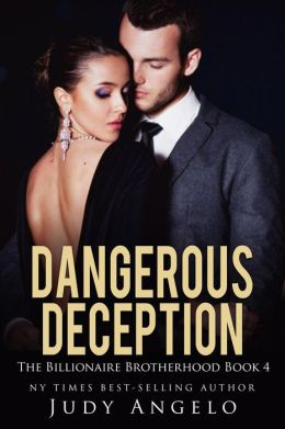 Dangerous Deception (The BAD BOY BILLIONAIRES Series, #4)
