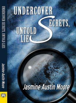 Undercover Secrets, Untold Lies