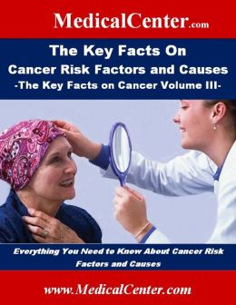The Key Facts on Cancer Risk Factors and Causes