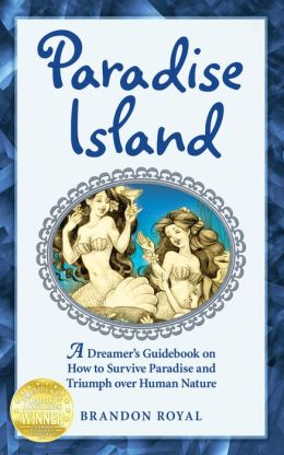 Paradise Island: An Armchair Philosopher's Guide to Human Nature (or