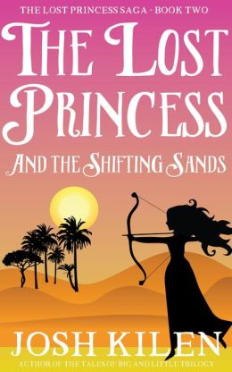 The Lost Princess in The Shifting Sands (The Lost Princess Saga, #2)