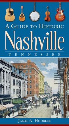 A Guide to Historic Nashville, Tennessee