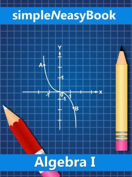 Algebra I- simpleNeasyBook