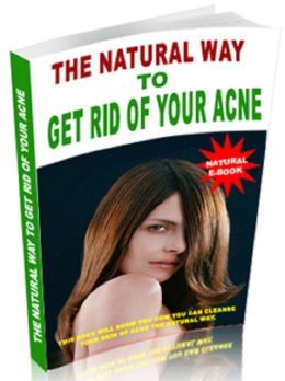 The Natural Way To Get Rid Of Your Acne