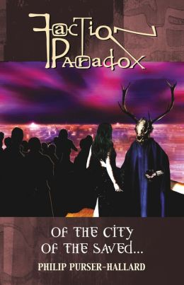 Faction Paradox: Of the City of the Saved