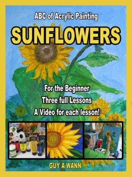 """A B C of Acrylic Painting """"Sunflowers"""""""