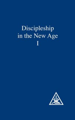 Discipleship in the New Age, Vol. I