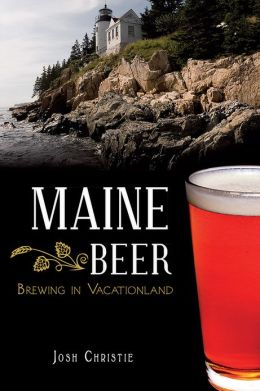 Maine Beer: Brewing in Vacationland (American Palate)