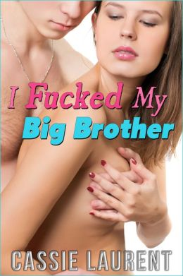 I Fucked My Big Brother (Taboo Family Sex, Brother Sister PI Erotica)