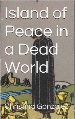 Island of Peace in a Dead World