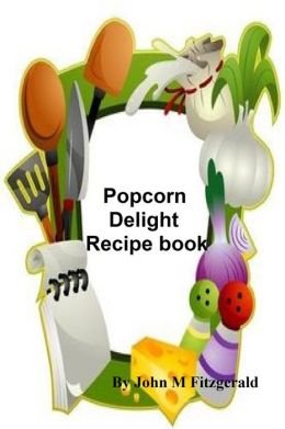 Popcorn Delight Recipe book