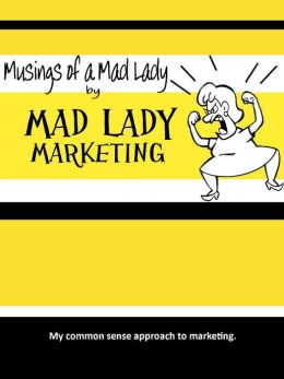 MUSINGS OF A MAD LADY